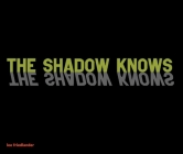 The Shadow Knows Cover Image
