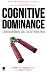 Cognitive Dominance: A Brain Surgeon's Quest to Out-Think Fear Cover Image