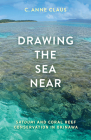 Drawing the Sea Near: Satoumi and Coral Reef Conservation in Okinawa Cover Image