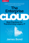 The Enterprise Cloud: Best Practices for Transforming Legacy It Cover Image