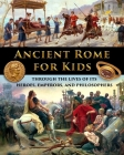 Ancient Rome for Kids through the Lives of its Heroes, Emperors, and Philosophers Cover Image