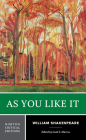 As You Like It: Authoritative Text, Sources and Contexts, Criticism (Norton Critical Editions) Cover Image