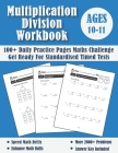 Multiplication And Division Year 6 Maths Challenge - Ages 10-11: Practice 100 Days of Timed Tests (with answers) - Multi digit - Double Digit Multipli Cover Image