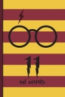 11 and Wizardry: Harry Potter Birthday Gift for 11 Year Old Boy or Girl - Blank Lined Notebook Journal for 11th Birthday Cover Image