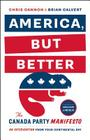 America, But Better: The Canada Party Manifesto Cover Image