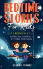 Bedtime Stories for Kids (2 Books in 1): Awesome bedtime stories for kids Cover Image