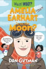 Amelia Earhart Is on the Moon? (Wait! What?) Cover Image