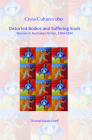 Distorted Bodies and Suffering Souls: Women in Australian Fiction, 1984-1994. Cover Image