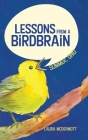 Lessons from a Birdbrain Cover Image