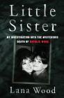 Little Sister: My Investigation into the Mysterious Death of Natalie Wood Cover Image