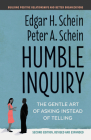 Humble Inquiry, Second Edition: The Gentle Art of Asking Instead of Telling (The Humble Leadership Series) Cover Image