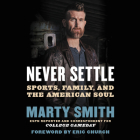 Never Settle Lib/E: Sports, Family, and the American Soul Cover Image