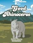 The Good Rhinoceros Cover Image