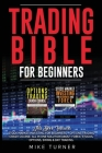 Trading Bible for Beginners: This Book Includes: Stock Market Investing for Beginners + Options Trading Crash Course. All in One Solution About For Cover Image