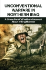 Unconventional Warfare In Northern Iraq: A Green Beret's Firsthand Account About Viking Hammer: History Of Military Special Forces Cover Image