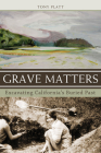 Grave Matters: Excavating California's Buried Past Cover Image