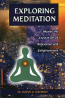 Exploring Meditation: Master the Ancient Art of Relaxation and Enlightenment (Exploring Series) Cover Image