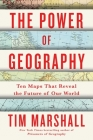 The Power of Geography: Ten Maps That Reveal the Future of Our World (Politics of Place #4) Cover Image