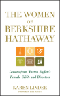 The Women of Berkshire Hathaway: Lessons from Warren Buffett's Female CEOs and Directors Cover Image