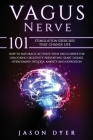 Vagus Nerve: 101 Stimulation Exercises That Change Life - How to Naturally Activate Your Vagus Nerve for Unlocking Creativity, Prev Cover Image