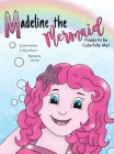 Madeline the Mermaid - Happy to be Colorfully Me! Cover Image