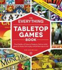 The Everything Tabletop Games Book: From Settlers of Catan to Pandemic, Find Out Which Games to Choose, How to Play, and the Best Ways to Win! (Everything®) Cover Image