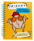 Friends: The Official Recipe Journal: The One With All Your Friends' Recipes (Friends TV Show | Friends Merchandise) Cover Image