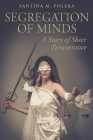 Segregation of Minds: A Story of Sheer Perseverance Cover Image