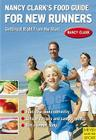 Nancy Clark's Food Guide for New Runners: Getting It Right from the Start Cover Image