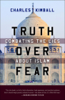 Truth Over Fear: Combating the Lies about Islam Cover Image