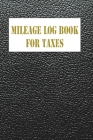 Mileage log book for taxes: mileage log book with pockets - Notebook for Business or Personal- Daily Tracking Your Simple Mileage Log Book, Odomet Cover Image