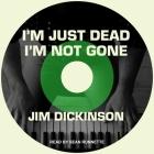 I'm Just Dead, I'm Not Gone Lib/E Cover Image