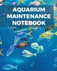 Aquarium Maintenance Notebook Cover Image