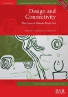 Design and Connectivity: The Case of Atlantic Rock Art (BAR International #2932) Cover Image