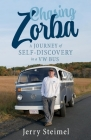 Chasing Zorba: A Journey of Self-Discovery in a VW Bus Cover Image