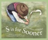 S Is for Sooner: An Oklahoma Alphabet (Discover America State by State) Cover Image