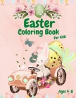 Easter Coloring Book For Kids: Cute Easter Coloring Book for Kids and Toddlers, Ages 4-8, A fun Coloring Book with Easter Eggs, Bunnies, and more, Ea Cover Image