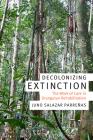 Decolonizing Extinction: The Work of Care in Orangutan Rehabilitation (Experimental Futures) Cover Image