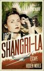 Lost in Shangri-La: Escape from a Hidden World - A True Story Cover Image