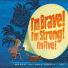 I'm Brave! I'm Strong! I'm Five! Cover Image