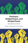 Partisans, Antipartisans, and Nonpartisans: Voting Behavior in Brazil Cover Image