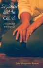 Singleness and the Church: A New Theology of the Single Life Cover Image