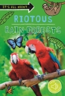 It's All About... Riotous Rain Forests: Everything you want to know about the world's rain forest regions in one amazing book (It's all about…) Cover Image