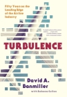 Turbulence: Fifty Years on the Leading Edge of the Airline Industry Cover Image