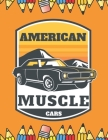 American Muscle Car: Relaxation For Kids For Adults Calendar Decor Art Black Cover Image