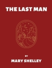 The Last Man by Mary Shelley (Illustrated) Cover Image