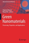 Green Nanomaterials: Processing, Properties, and Applications (Advanced Structured Materials #126) Cover Image