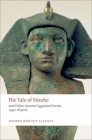 The Tale of Sinuhe: And Other Ancient Egyptian Poems 1940-1640 B.C. (Oxford World's Classics) Cover Image
