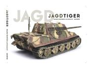 Jagdtiger: Building Trumpeter's 1:16th Scale Kit Cover Image