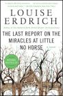 The Last Report on the Miracles at Little No Horse (P.S.) Cover Image
